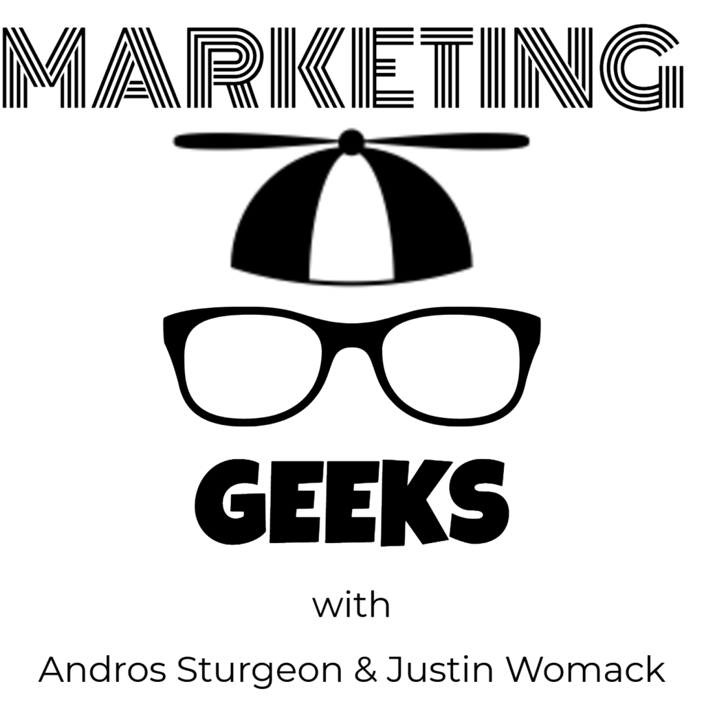 Marketing geeks with Andros Sturgeon and Justin Womack.png
